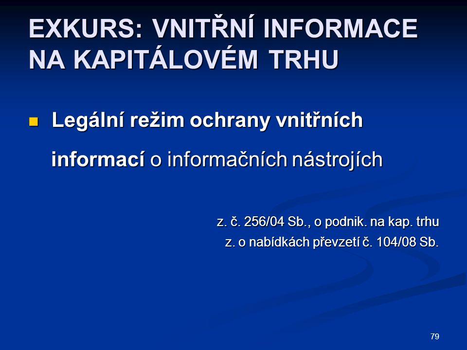 79 EXKURS: VNITŘNÍ INFORMACE NA KAPITÁLOVÉM TRHU Legální režim ochrany vnitřních Legální režim ochrany vnitřních informací o informačních nástrojích i