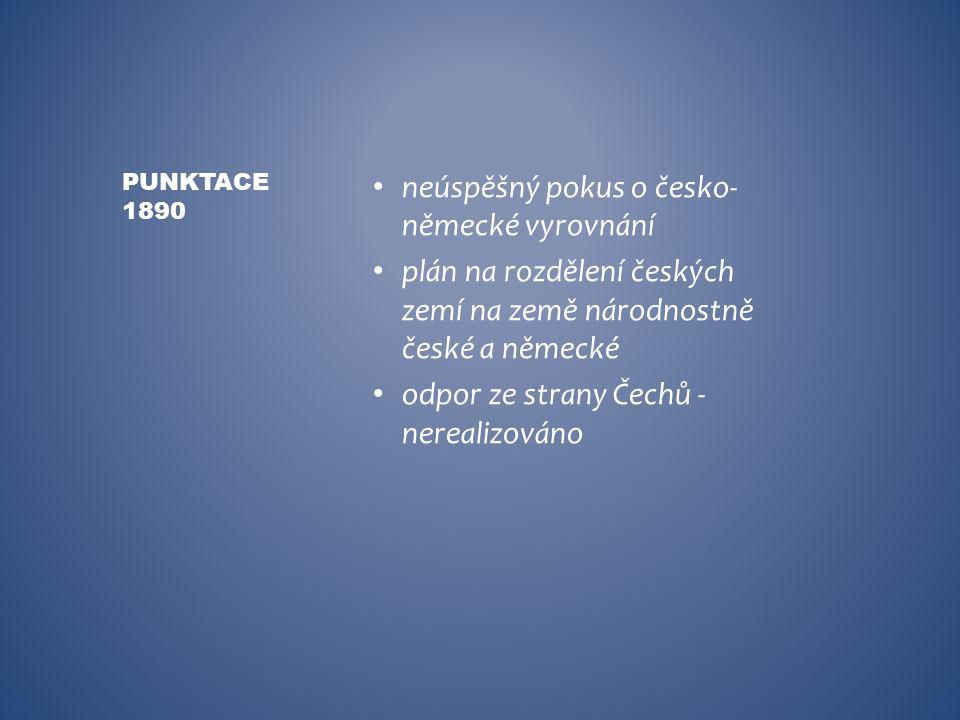 neúspěšný pokus o česko- německé vyrovnání plán na rozdělení českých zemí na země národnostně české a německé odpor ze strany Čechů - nerealizováno PU
