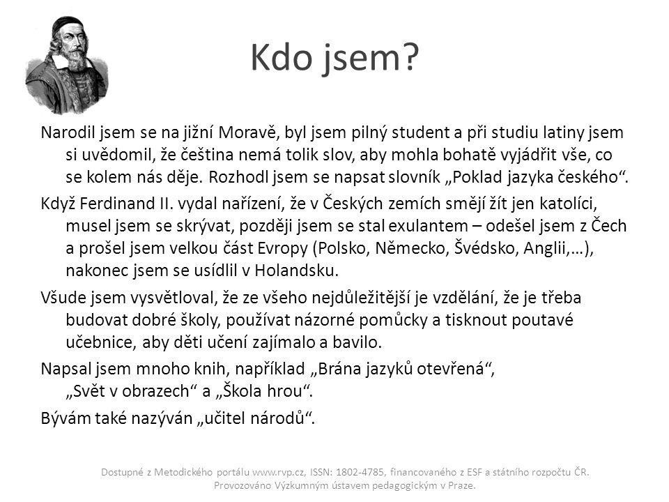 Kdo jsem? Narodil jsem se na jižní Moravě, byl jsem pilný student a při studiu latiny jsem si uvědomil, že čeština nemá tolik slov, aby mohla bohatě v