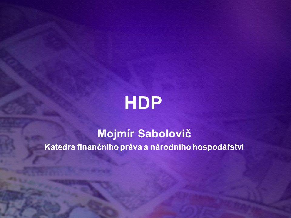 HDP Mojmír Sabolovič Katedra finančního práva a národního hospodářství