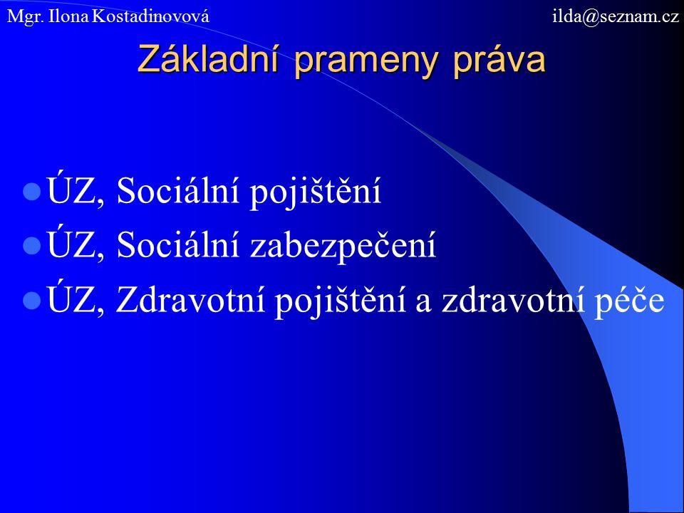 Základní prameny práva ÚZ, Sociální pojištění ÚZ, Sociální zabezpečení ÚZ, Zdravotní pojištění a zdravotní péče Mgr.