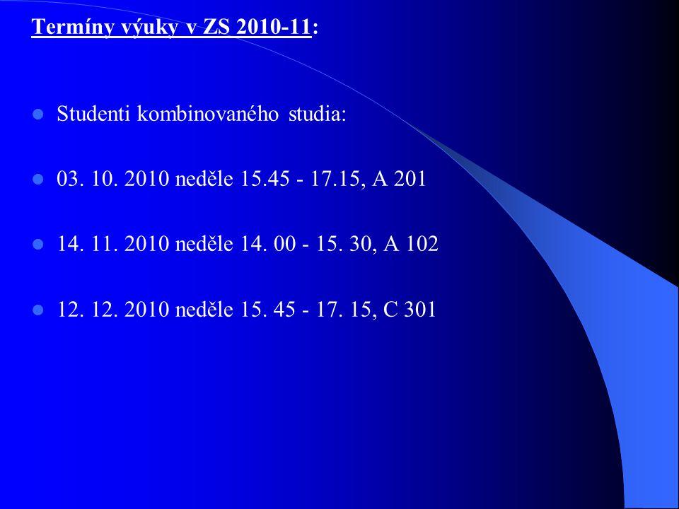 Termíny výuky v ZS 2010-11: Studenti kombinovaného studia: 03.