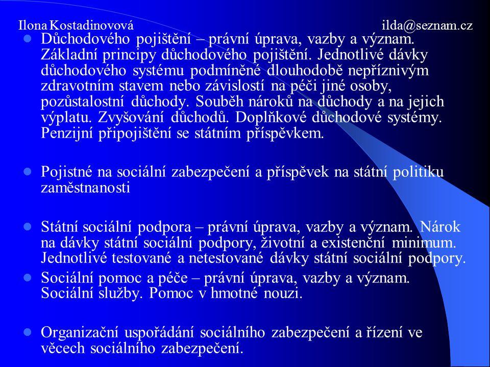 Pramen práva – pro účel vyplácení podpory v nezaměstnanosti Zákon č.