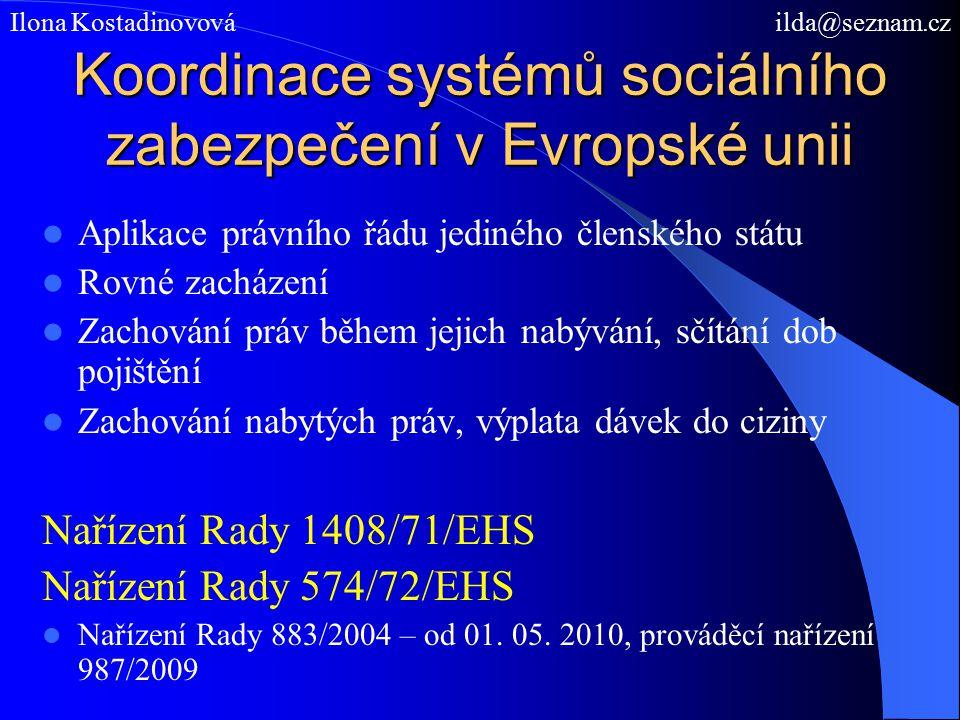 Koordinace systémů sociálního zabezpečení v Evropské unii Aplikace právního řádu jediného členského státu Rovné zacházení Zachování práv během jejich nabývání, sčítání dob pojištění Zachování nabytých práv, výplata dávek do ciziny Nařízení Rady 1408/71/EHS Nařízení Rady 574/72/EHS Nařízení Rady 883/2004 – od 01.
