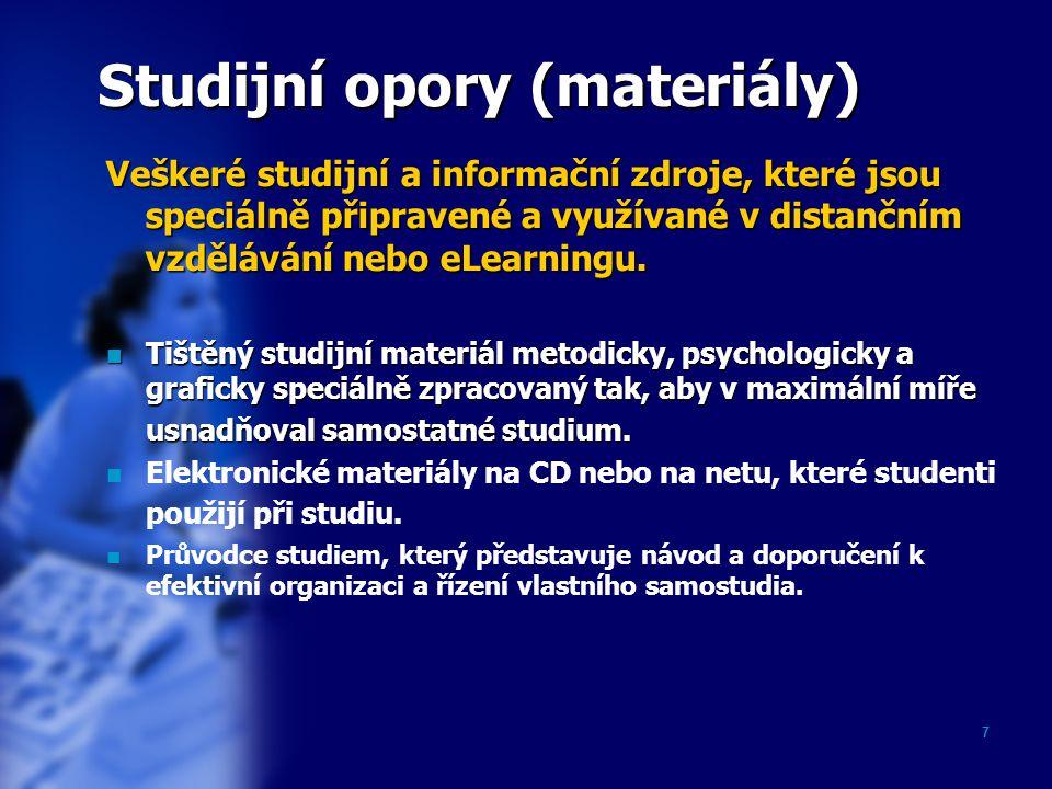 7 Studijní opory (materiály) Veškeré studijní a informační zdroje, které jsou speciálně připravené a využívané v distančním vzdělávání nebo eLearningu