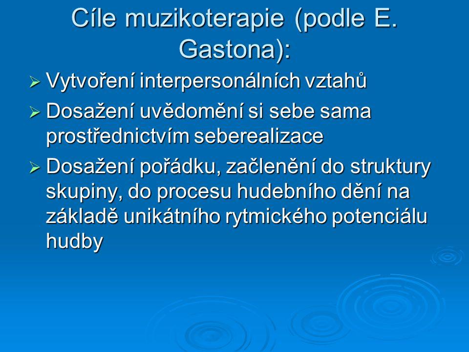 Cíle muzikoterapie (podle E.