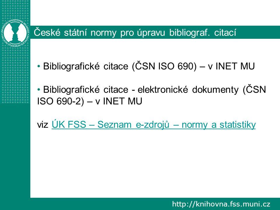 http://knihovna.fss.muni.cz České státní normy pro úpravu bibliograf.