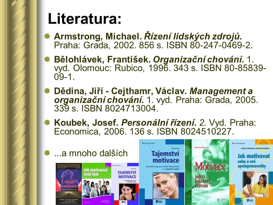 Literatura: Armstrong, Michael.Řízení lidských zdrojů.