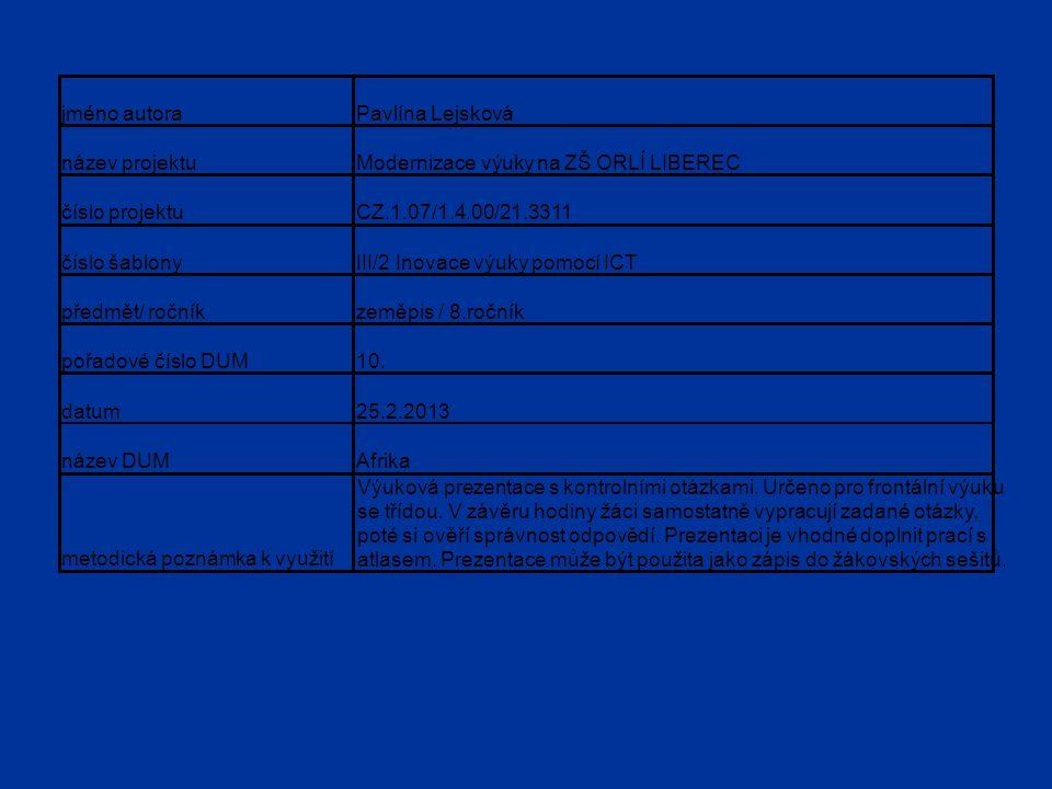 jméno autoraPavlína Lejsková název projektuModernizace výuky na ZŠ ORLÍ LIBEREC číslo projektuCZ.1.07/1.4.00/21.3311 číslo šablonyIII/2 Inovace výuky pomocí ICT předmět/ ročníkzeměpis / 8.ročník pořadové číslo DUM10.