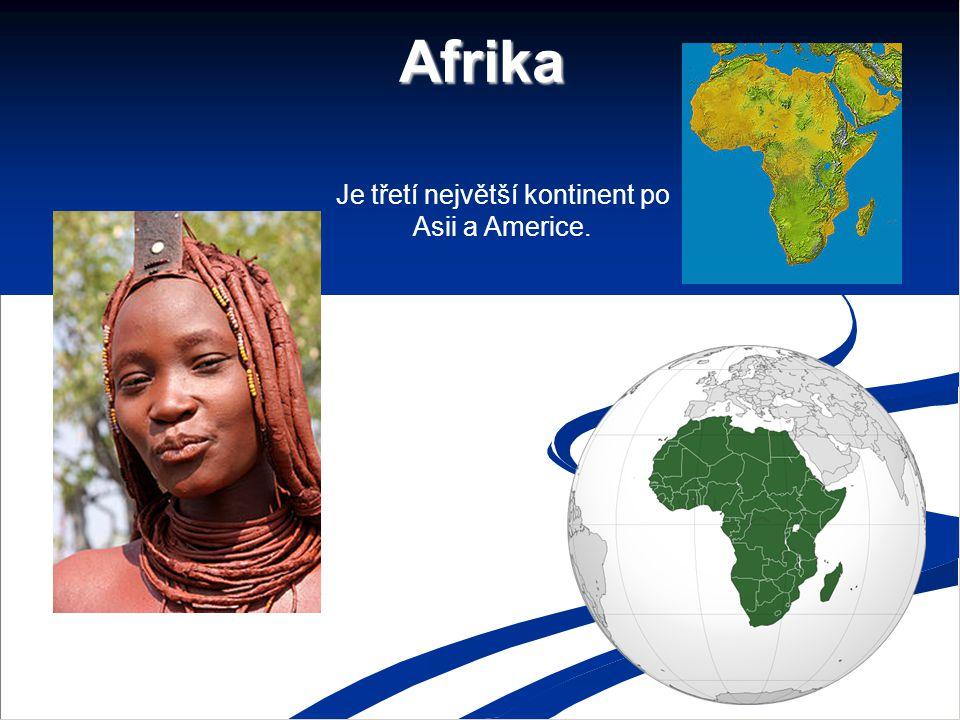 Afrika Je třetí největší kontinent po Asii a Americe.