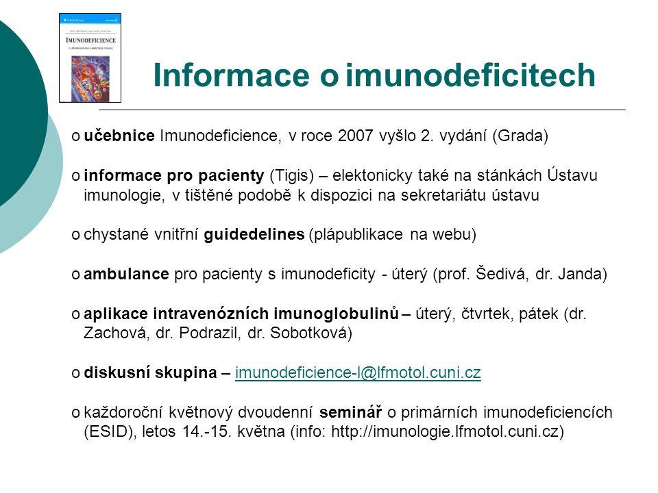 oučebnice Imunodeficience, v roce 2007 vyšlo 2. vydání (Grada) oinformace pro pacienty (Tigis) – elektonicky také na stánkách Ústavu imunologie, v tiš