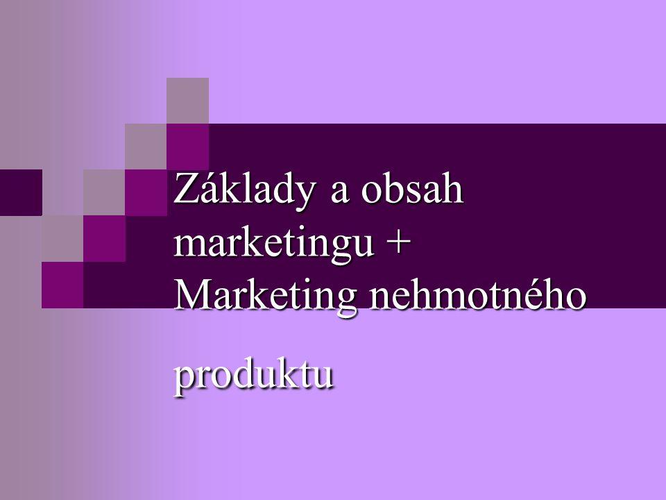 Základy a obsah marketingu + Marketing nehmotného produktu