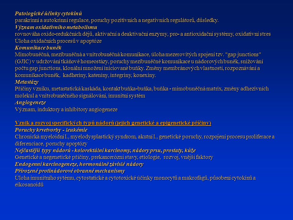 Patologické účinky cytokinů parakrinní a autokrinní regulace, poruchy pozitivních a negativních regulátorů, důsledky. Význam oxidativního metabolismu