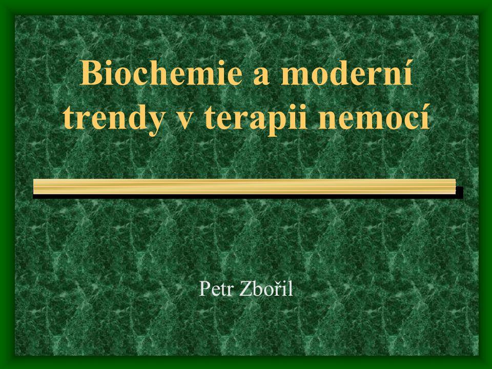 Biochemie a moderní trendy v terapii nemocí Petr Zbořil