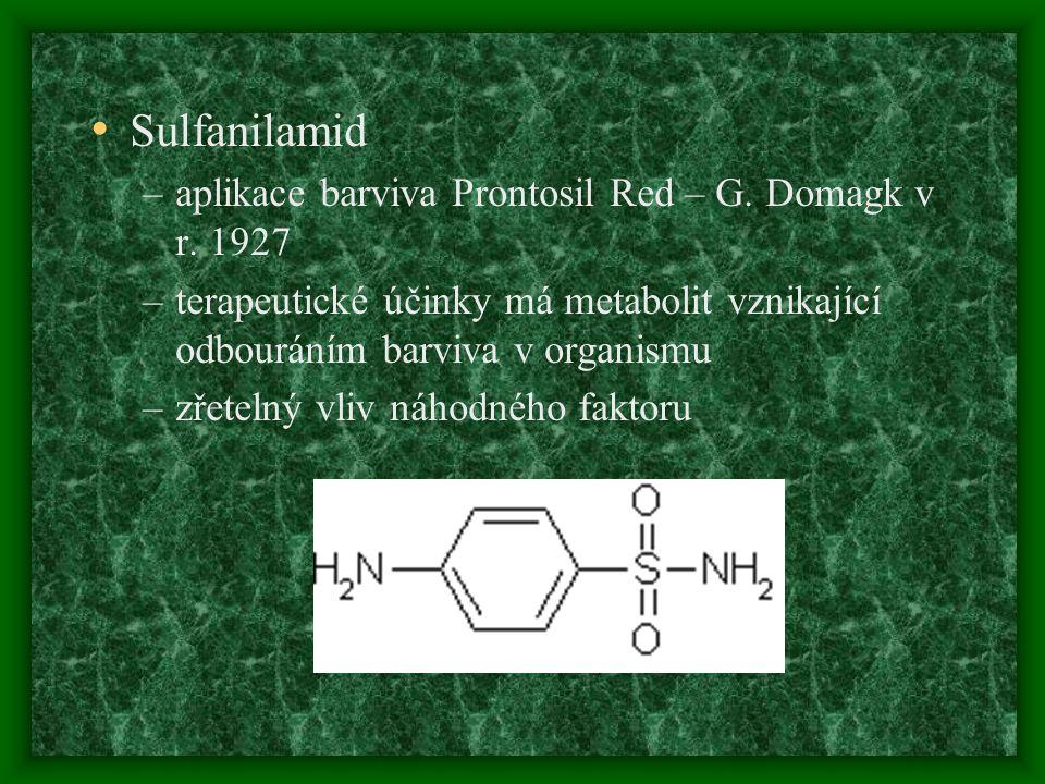 Sulfanilamid –aplikace barviva Prontosil Red – G. Domagk v r. 1927 –terapeutické účinky má metabolit vznikající odbouráním barviva v organismu –zřetel