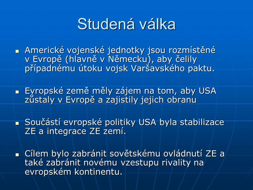 Studená válka Důvody založení vojenské aliance: Důvody založení vojenské aliance: zaangažovat USA v obraně zemí západní Evropy (V USA diskuze o stažení amerických vojsk ze ZE)zaangažovat USA v obraně zemí západní Evropy (V USA diskuze o stažení amerických vojsk ze ZE) USA požadovaly, aby samy evropské státy vyvinuly spolupráci na poli obranyUSA požadovaly, aby samy evropské státy vyvinuly spolupráci na poli obrany Výsledek – založení Západní unie (1948 – Bruselský pakt)Výsledek – založení Západní unie (1948 – Bruselský pakt) Impuls – komunistický převrat v ČSR Impuls – komunistický převrat v ČSR Velká Británie, Francie a země Beneluxu podepisují multilaterální dohodu o okamžité vzájemné pomoci, vytváří se i systém pravidelných konzultací, mimo vojenskou oblast spolupráce i v oblasti hospodářské a kulturní Velká Británie, Francie a země Beneluxu podepisují multilaterální dohodu o okamžité vzájemné pomoci, vytváří se i systém pravidelných konzultací, mimo vojenskou oblast spolupráce i v oblasti hospodářské a kulturní Předstupeň vzniku NATO – bylo to, co USA požadovaly – kooperaci mezi evropskými státy Předstupeň vzniku NATO – bylo to, co USA požadovaly – kooperaci mezi evropskými státy