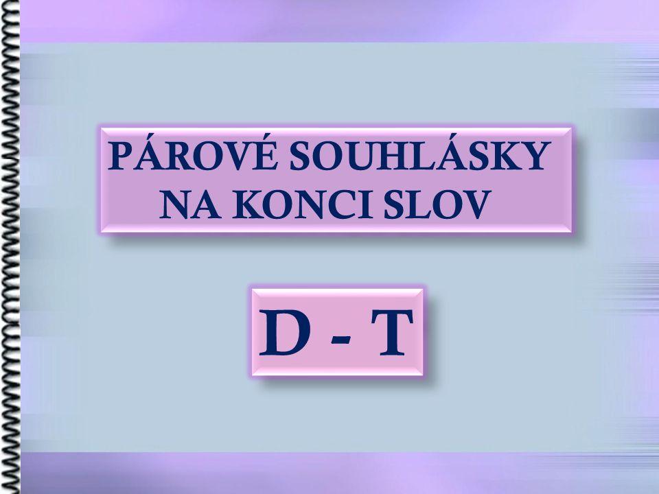 Od ů vodni pravopis. su d ha d dor t hra d me d kv ě t 1. 2. 3. 4. 5. 6.