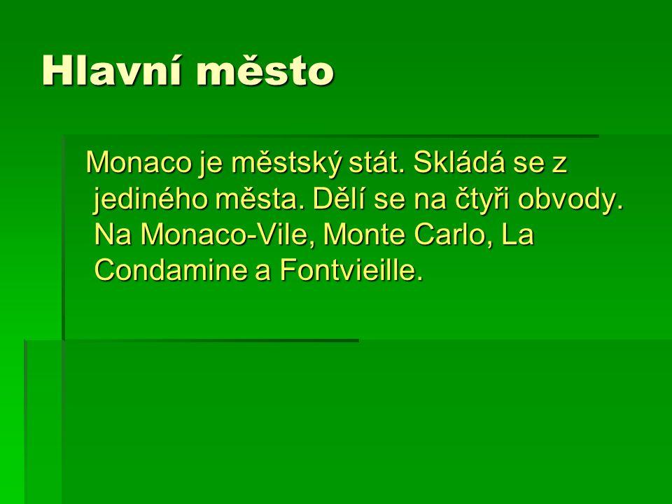 Hlavní město Monaco je městský stát. Skládá se z jediného města.