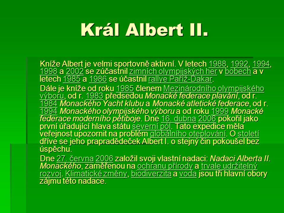 Král Albert II. Kníže Albert je velmi sportovně aktivní. V letech 1988, 1992, 1994, 1998 a 2002 se zúčastnil zimních olympijských her v bobech a v let