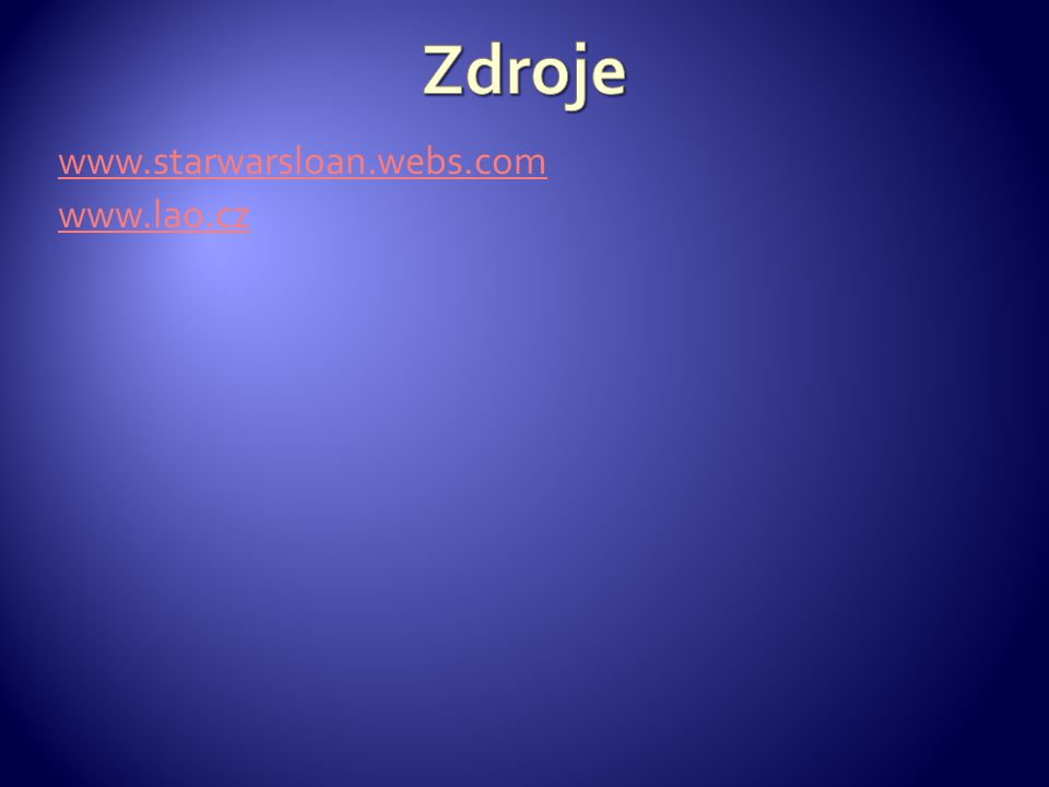 www.starwarsloan.webs.com www.lao.cz