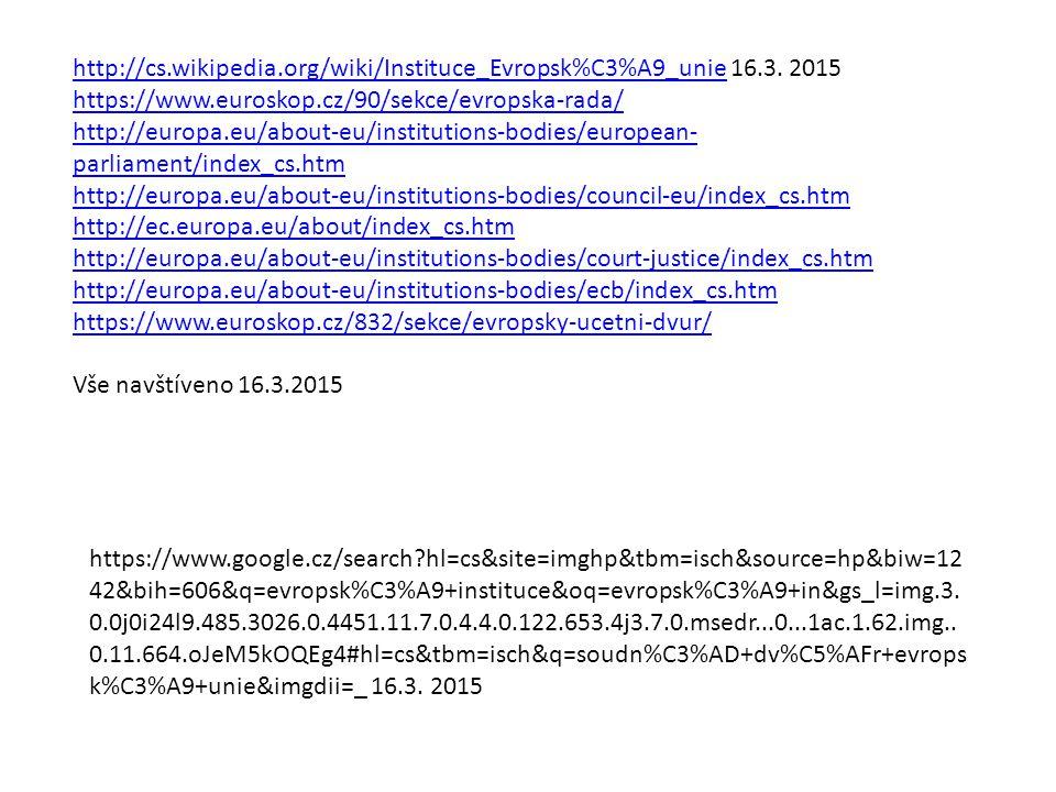 http://cs.wikipedia.org/wiki/Instituce_Evropsk%C3%A9_uniehttp://cs.wikipedia.org/wiki/Instituce_Evropsk%C3%A9_unie 16.3. 2015 https://www.euroskop.cz/