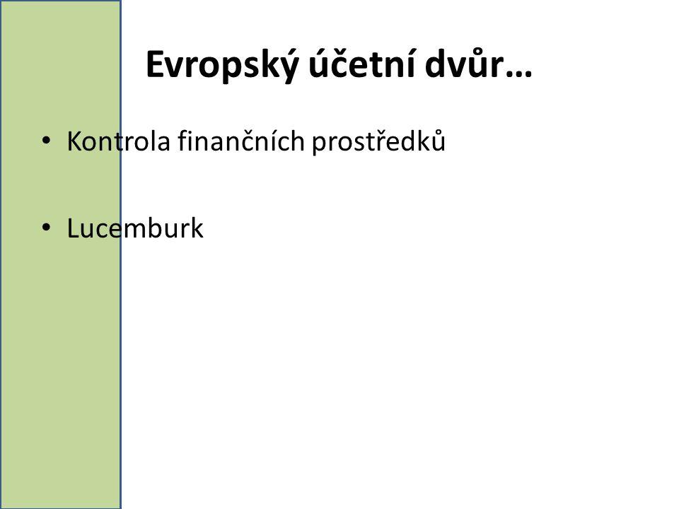 Evropský účetní dvůr… Kontrola finančních prostředků Lucemburk