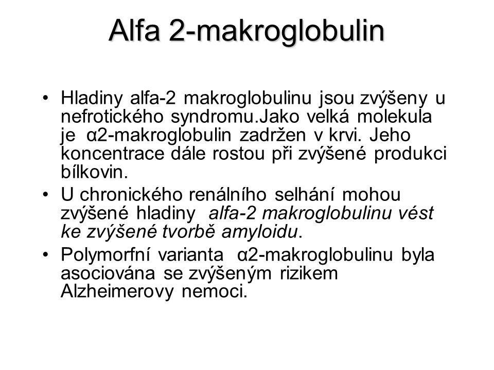 Alfa 2-makroglobulin Hladiny alfa-2 makroglobulinu jsou zvýšeny u nefrotického syndromu.Jako velká molekula je α2-makroglobulin zadržen v krvi. Jeho k