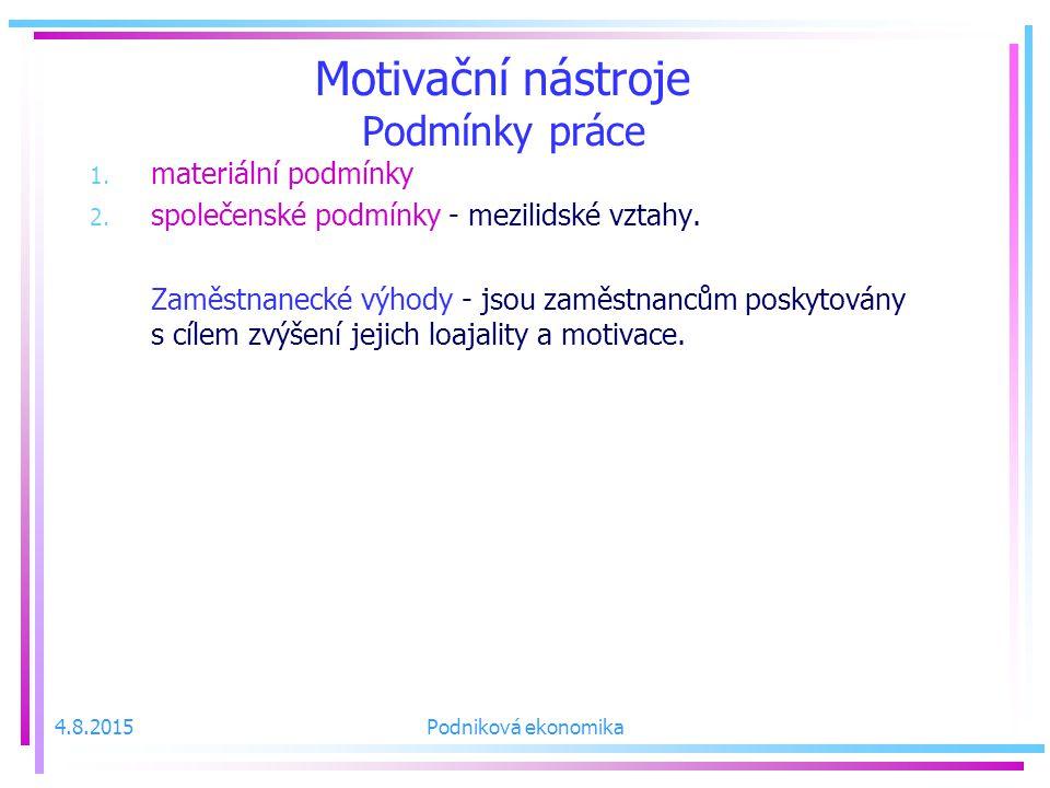 Motivační nástroje Podmínky práce 1.materiální podmínky 2.