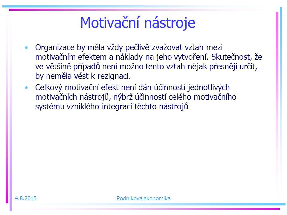 Motivační nástroje Organizace by měla vždy pečlivě zvažovat vztah mezi motivačním efektem a náklady na jeho vytvoření.