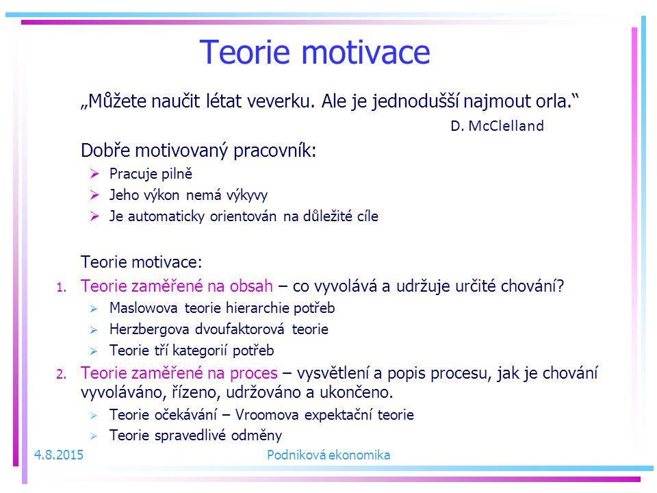"""Teorie motivace """"Můžete naučit létat veverku.Ale je jednodušší najmout orla. D."""