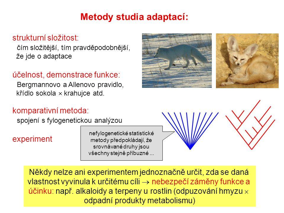 Metody studia adaptací: strukturní složitost: čím složitější, tím pravděpodobnější, že jde o adaptace účelnost, demonstrace funkce: Bergmannovo a Alle