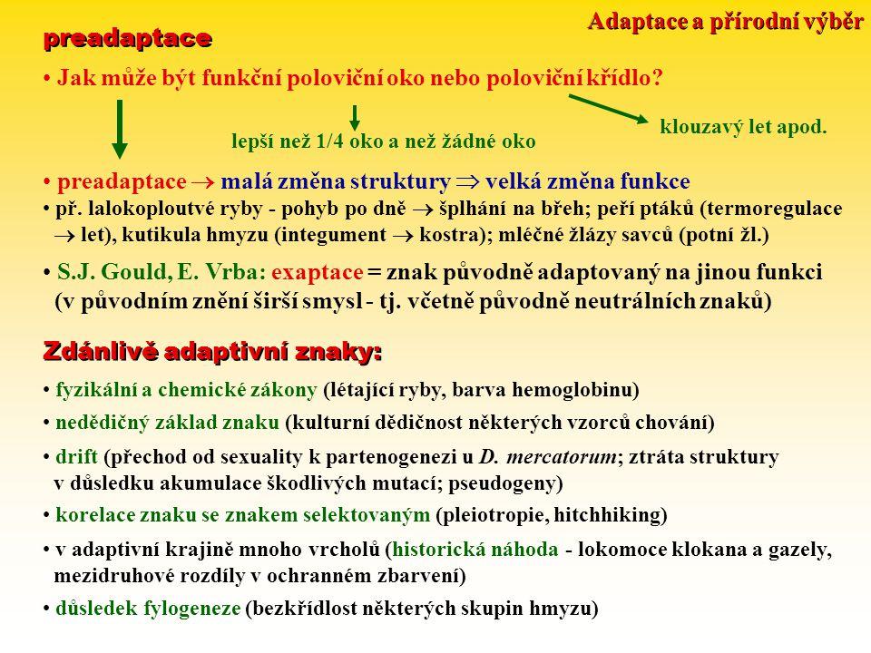 Adaptace a přírodní výběr preadaptace Jak může být funkční poloviční oko nebo poloviční křídlo.