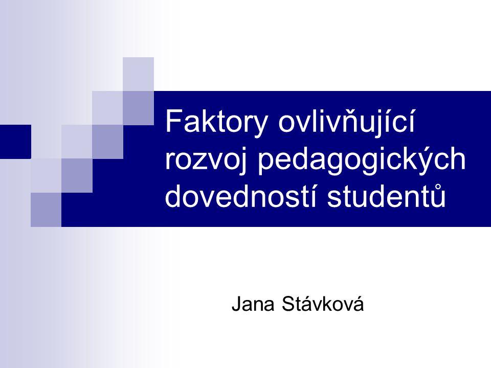 Faktory ovlivňující rozvoj pedagogických dovedností studentů Jana Stávková