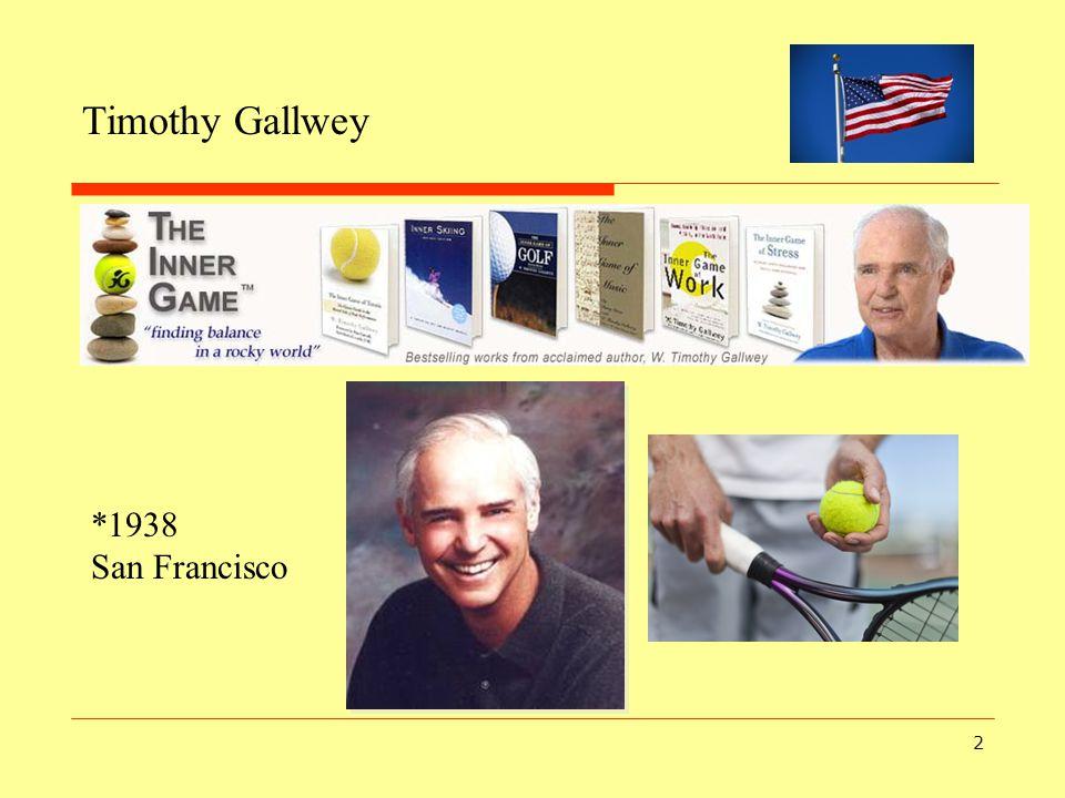 2 Timothy Gallwey *1938 San Francisco