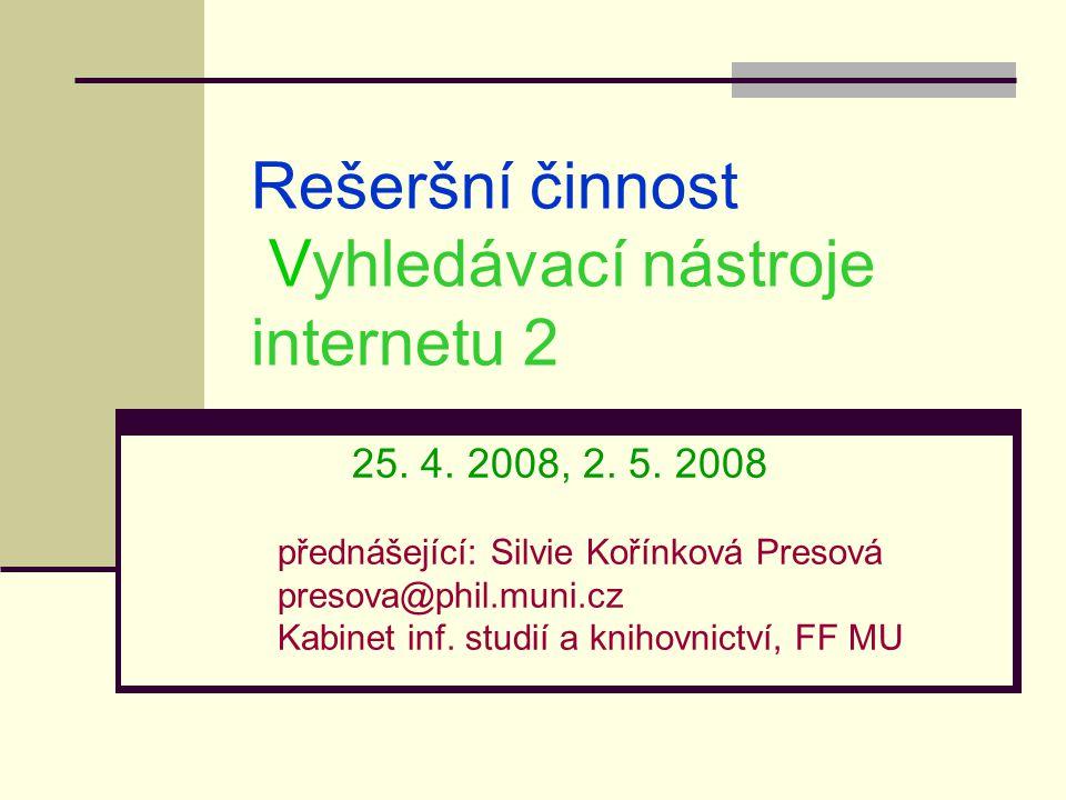Rešeršní činnost Vyhledávací nástroje internetu 2 25.