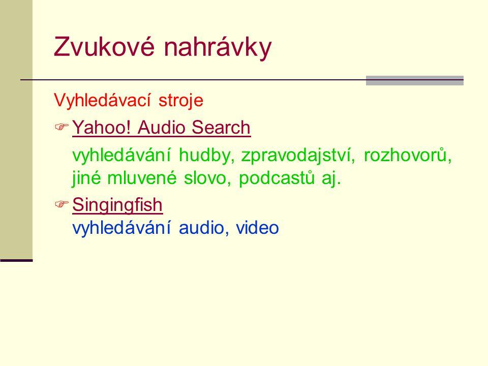 Zvukové nahrávky Vyhledávací stroje  Yahoo.Audio Search Yahoo.