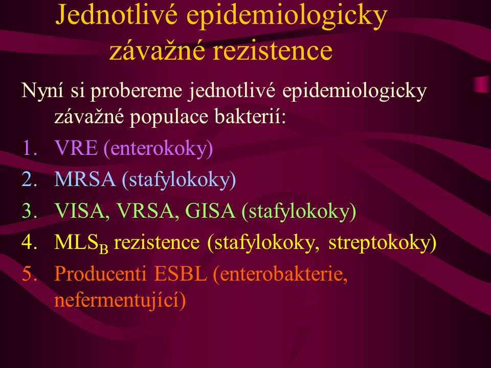1. VRE (vankomycin rezistentní enterokoky) http://www.morgenwelt.de/typo3temp/5ce14d39b5.jpg