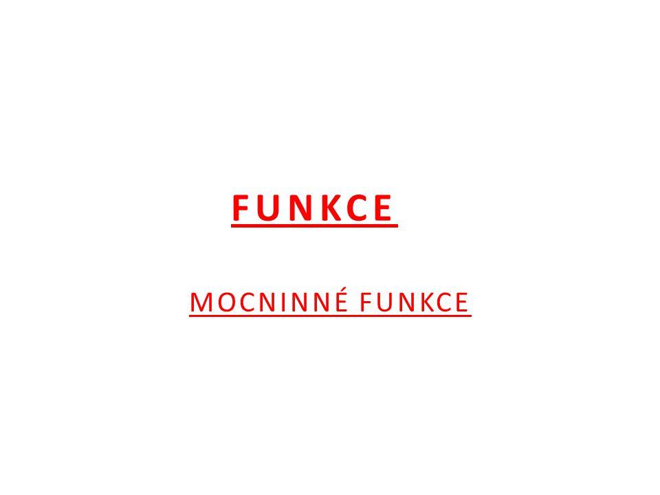FUNKCE MOCNINNÉ FUNKCE