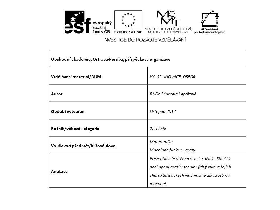Obchodní akademie, Ostrava-Poruba, příspěvková organizace Vzdělávací materiál/DUMVY_32_INOVACE_08B04 AutorRNDr.