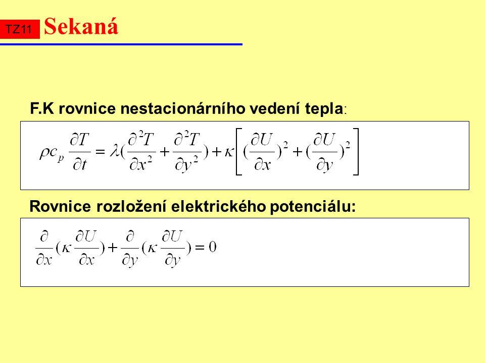 Rovnice rozložení elektrického potenciálu: F.K rovnice nestacionárního vedení tepla : Sekaná TZ11
