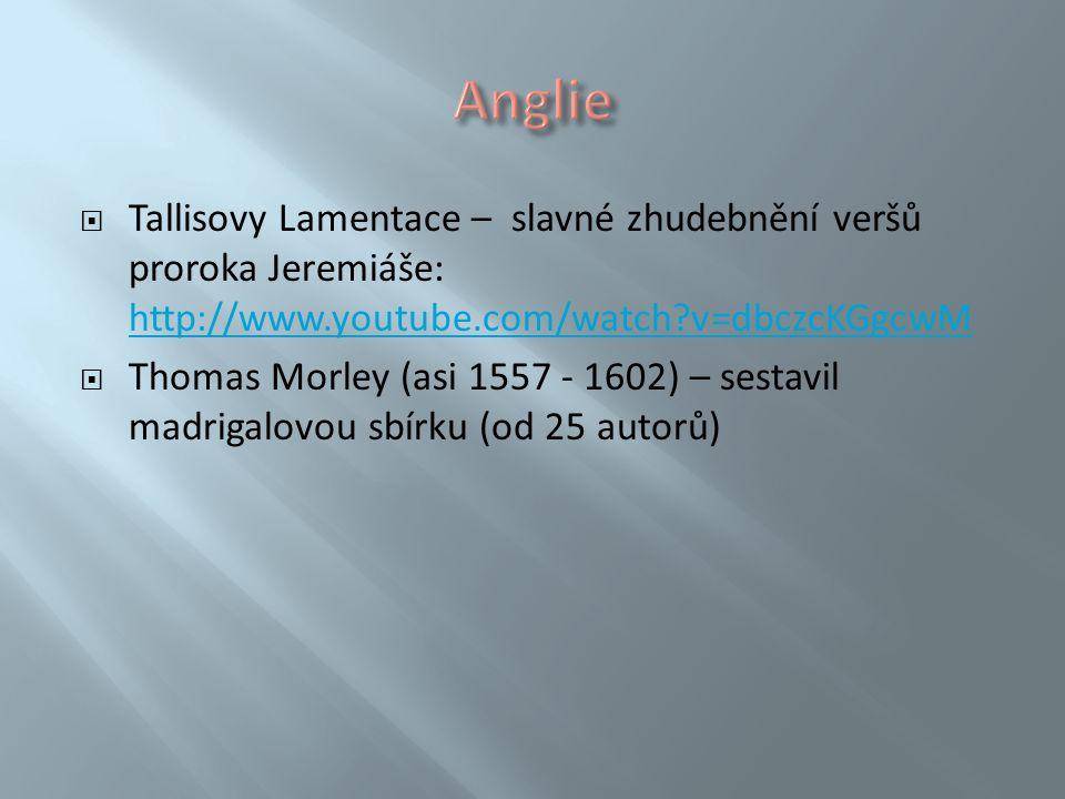  Tallisovy Lamentace – slavné zhudebnění veršů proroka Jeremiáše: http://www.youtube.com/watch?v=dbczcKGgcwM http://www.youtube.com/watch?v=dbczcKGgc