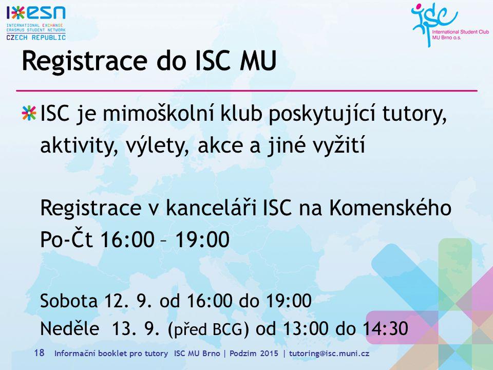 ISC je mimoškolní klub poskytující tutory, aktivity, výlety, akce a jiné vyžití Registrace v kanceláři ISC na Komenského Po-Čt 16:00 – 19:00 Sobota 12.