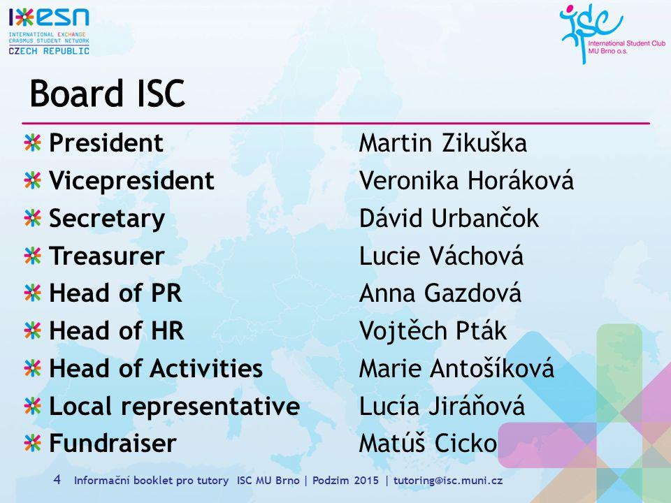 25 Informační booklet pro tutory ISC MU Brno | Podzim 2015 | tutoring@isc.muni.cz