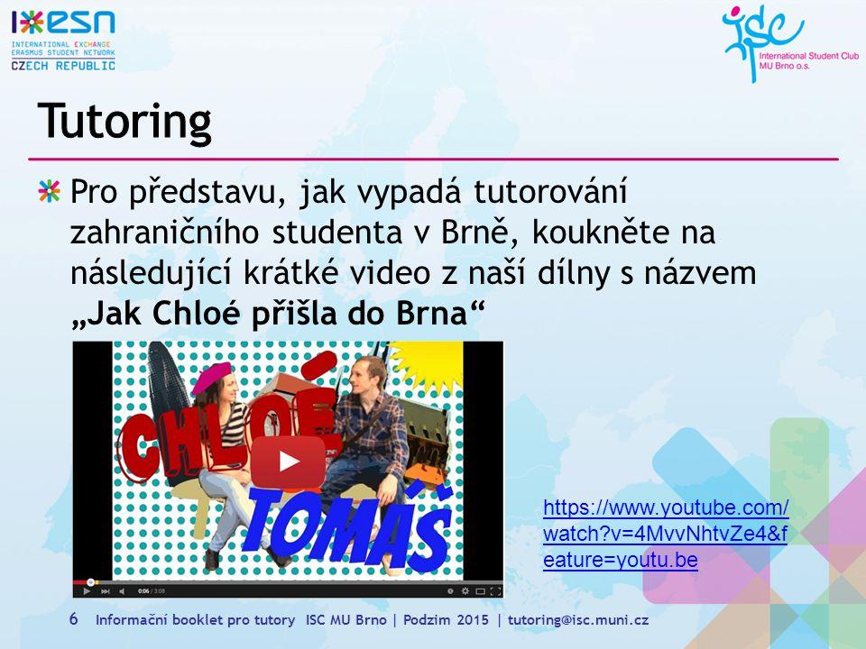 27 Informační booklet pro tutory ISC MU Brno | Podzim 2015 | tutoring@isc.muni.cz Tabulka je z minulého semestru, slouží pouze pro představu (na podzimní semestr je ve fázi příprav) více info na http://isc.muni.cz/eventshttp://isc.muni.cz/events