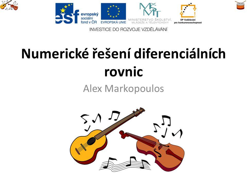 Numerické řešení diferenciálních rovnic Alex Markopoulos