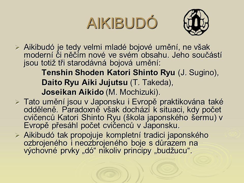 AIKIBUDÓ  Aikibudó je tedy velmi mladé bojové umění, ne však moderní či něčím nové ve svém obsahu. Jeho součástí jsou totiž tři starodávná bojová umě