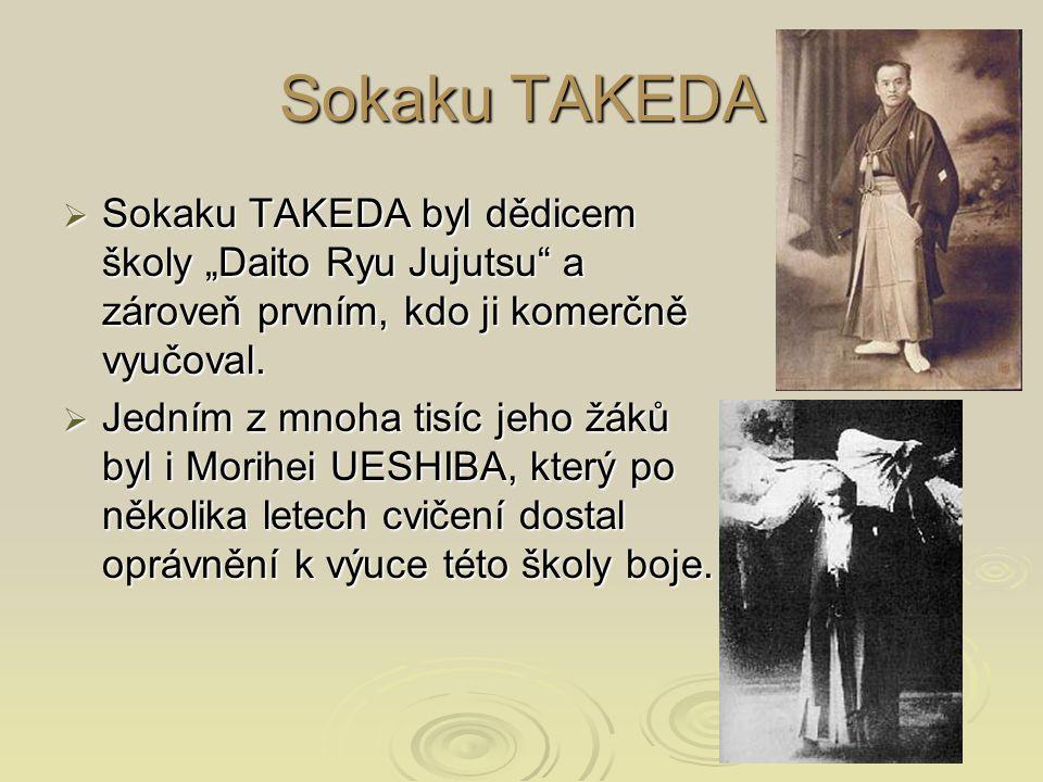 """Sokaku TAKEDA  Sokaku TAKEDA byl dědicem školy """"Daito Ryu Jujutsu"""" a zároveň prvním, kdo ji komerčně vyučoval.  Jedním z mnoha tisíc jeho žáků byl i"""