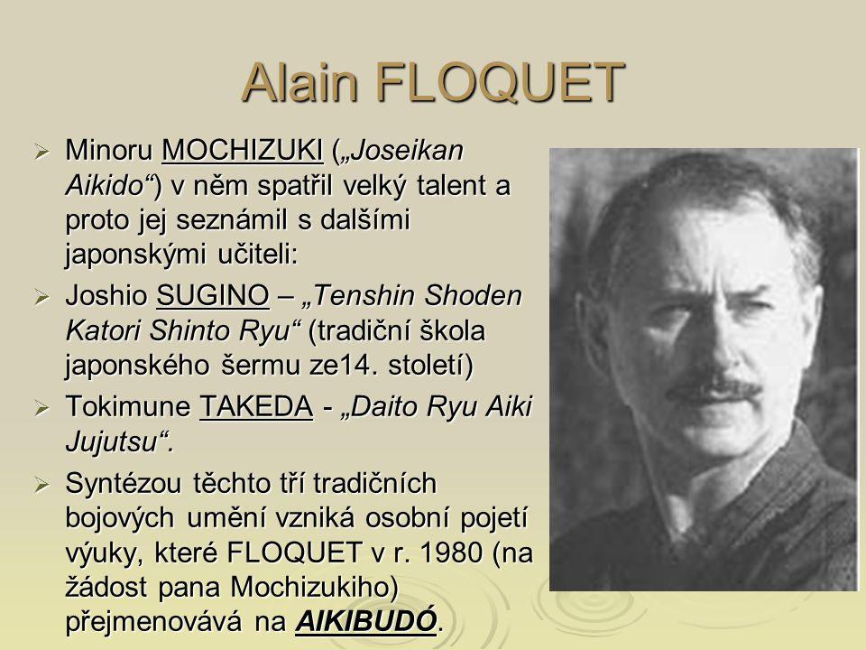 """Alain FLOQUET  Minoru MOCHIZUKI (""""Joseikan Aikido"""") v něm spatřil velký talent a proto jej seznámil s dalšími japonskými učiteli:  Joshio SUGINO – """""""