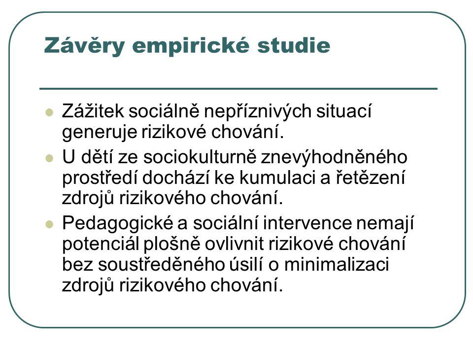 Závěry empirické studie Zážitek sociálně nepříznivých situací generuje rizikové chování.