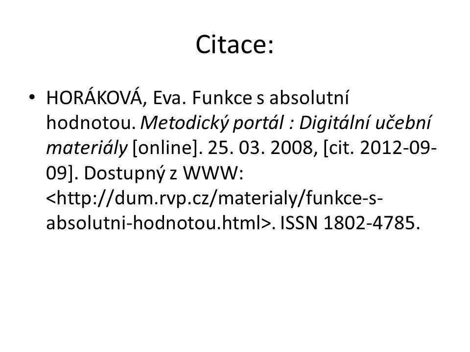 Citace: HORÁKOVÁ, Eva. Funkce s absolutní hodnotou. Metodický portál : Digitální učební materiály [online]. 25. 03. 2008, [cit. 2012-09- 09]. Dostupný